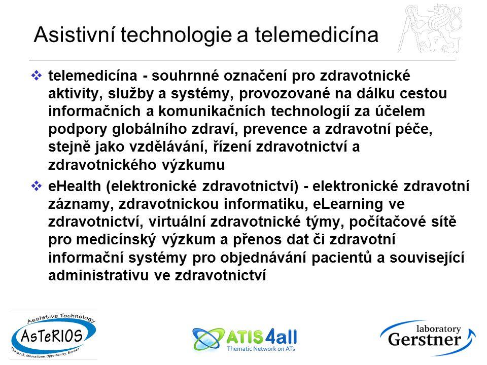 Asistivní technologie a telemedicína  telemedicína - souhrnné označení pro zdravotnické aktivity, služby a systémy, provozované na dálku cestou infor