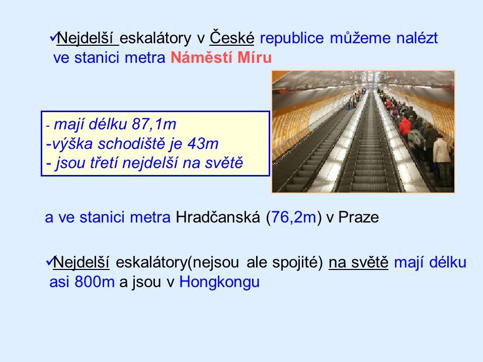 Nejdelší eskalátory v České republice můžeme nalézt ve stanici metra Náměstí Míru - mají délku 87,1m -výška schodiště je 43m - jsou třetí nejdelší na