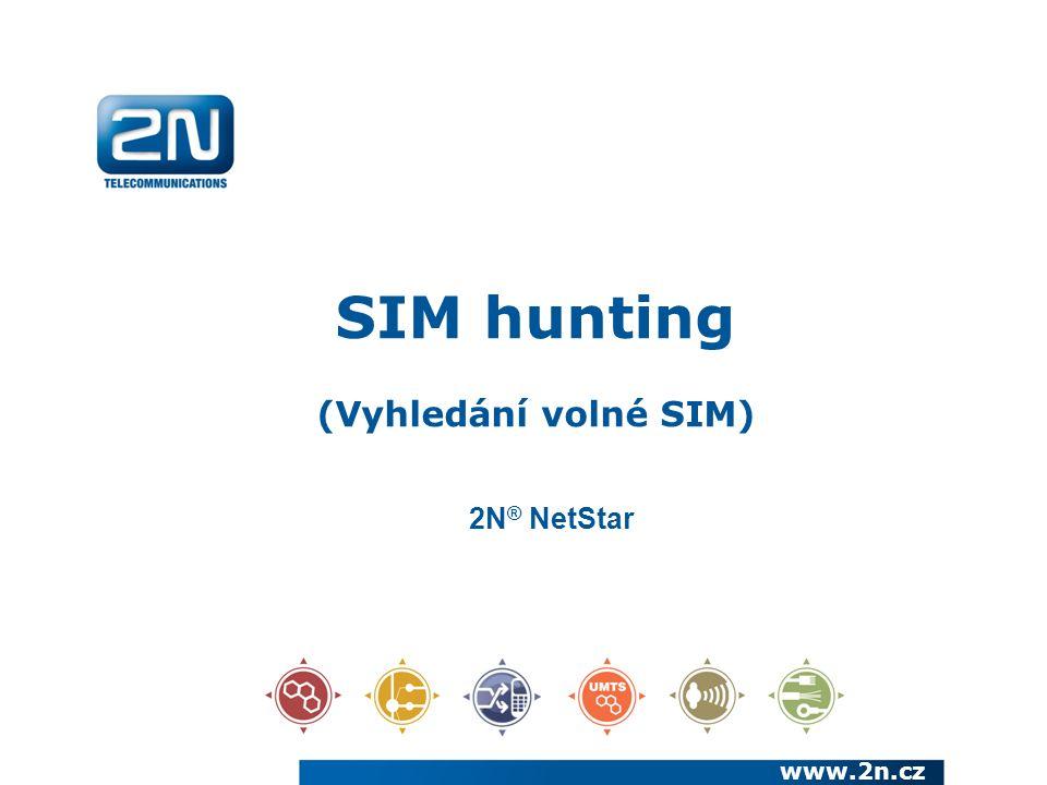 SIM hunting (Vyhledání volné SIM) www.2n.cz 2N ® NetStar