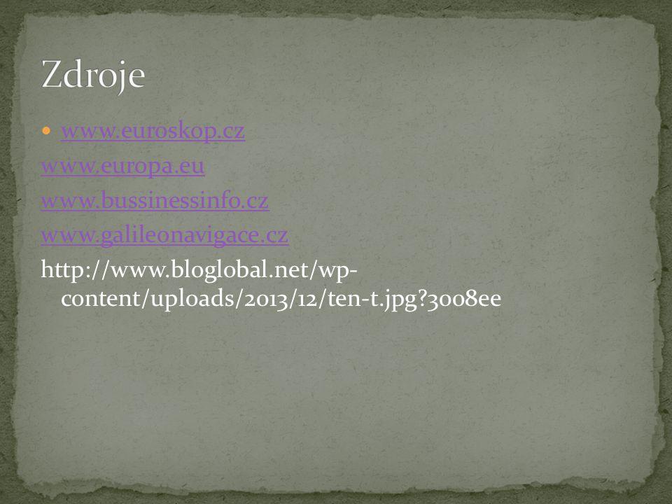 www.euroskop.cz www.europa.eu www.bussinessinfo.cz www.galileonavigace.cz http://www.bloglobal.net/wp- content/uploads/2013/12/ten-t.jpg?3008ee