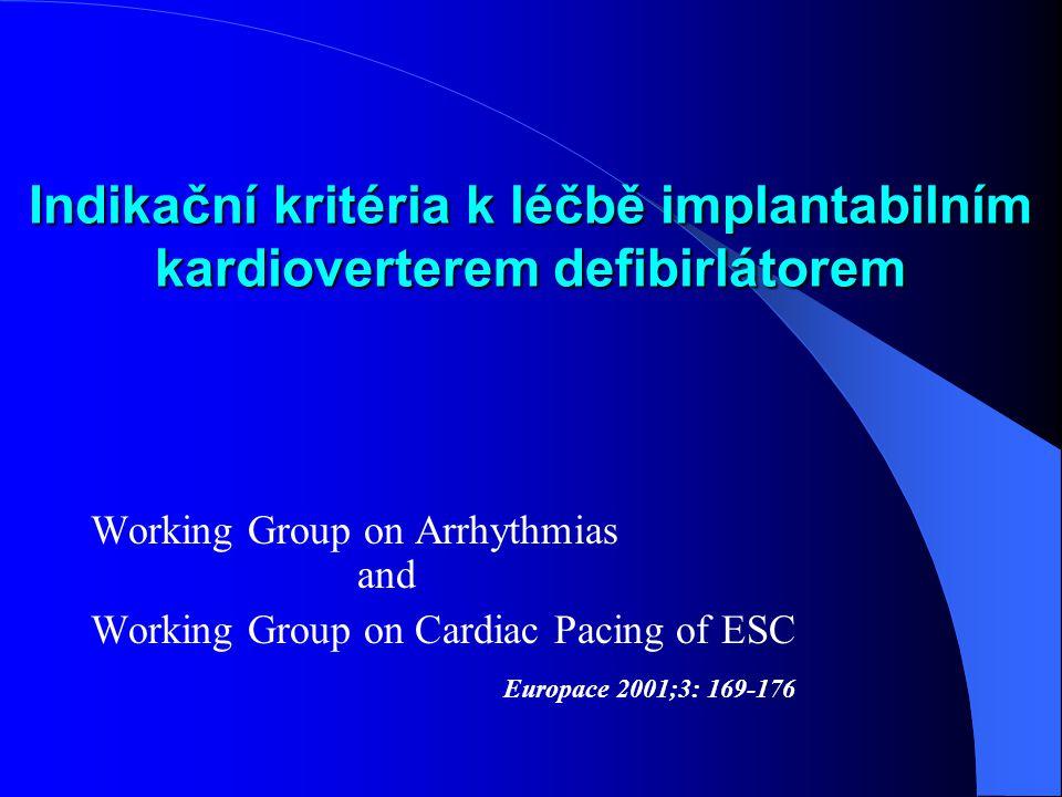 Indikační kritéria k léčbě implantabilním kardioverterem defibirlátorem Working Group on Arrhythmias and Working Group on Cardiac Pacing of ESC Europa