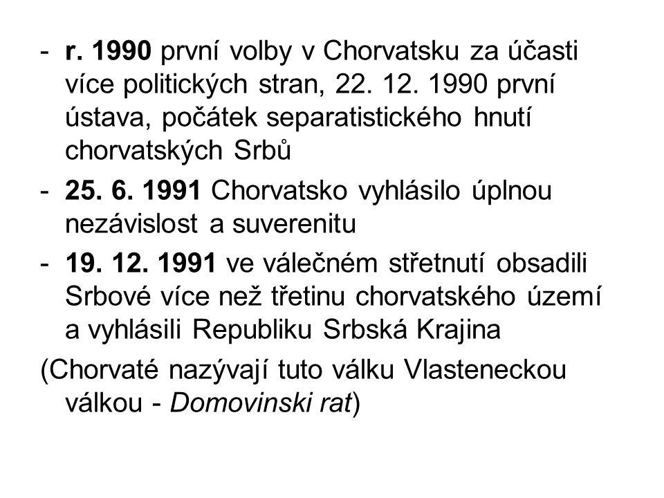 -r. 1990 první volby v Chorvatsku za účasti více politických stran, 22. 12. 1990 první ústava, počátek separatistického hnutí chorvatských Srbů -25. 6