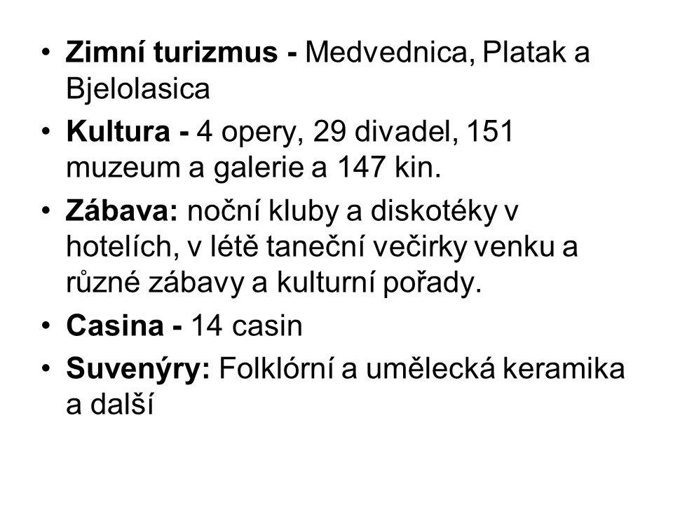 Zimní turizmus - Medvednica, Platak a Bjelolasica Kultura - 4 opery, 29 divadel, 151 muzeum a galerie a 147 kin. Zábava: noční kluby a diskotéky v hot