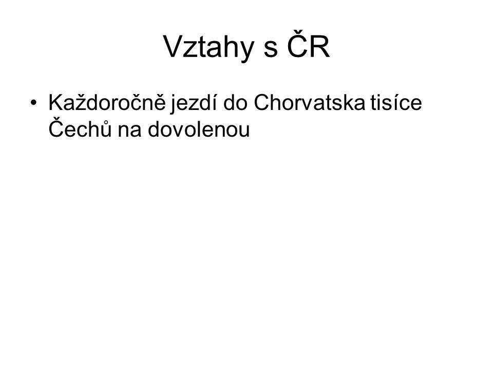 Vztahy s ČR Každoročně jezdí do Chorvatska tisíce Čechů na dovolenou