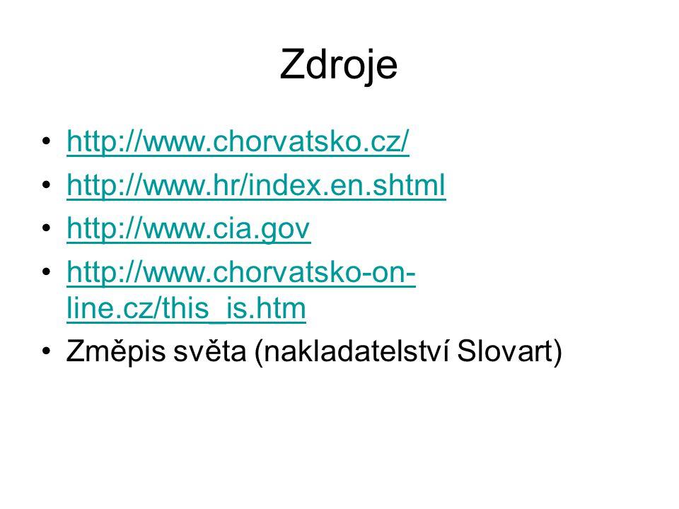 Zdroje http://www.chorvatsko.cz/ http://www.hr/index.en.shtml http://www.cia.gov http://www.chorvatsko-on- line.cz/this_is.htmhttp://www.chorvatsko-on