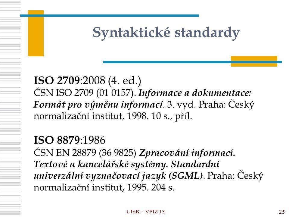 Syntaktické standardy UISK – VPIZ 13 25 ISO 2709 :2008 (4.