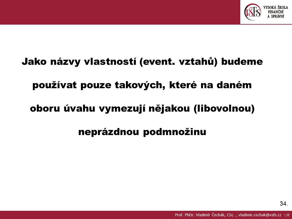 34.Jako názvy vlastností (event.