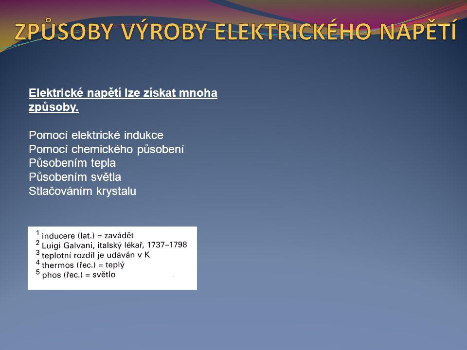 Elektrické napětí lze získat mnoha způsoby.