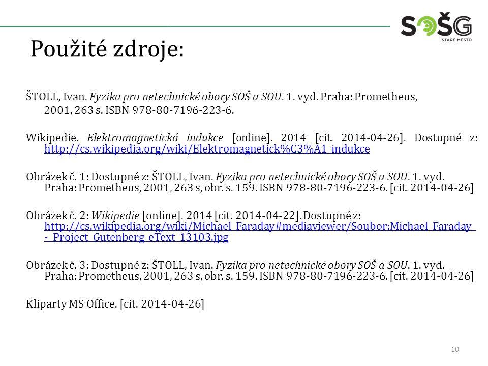 Použité zdroje: ŠTOLL, Ivan. Fyzika pro netechnické obory SOŠ a SOU.