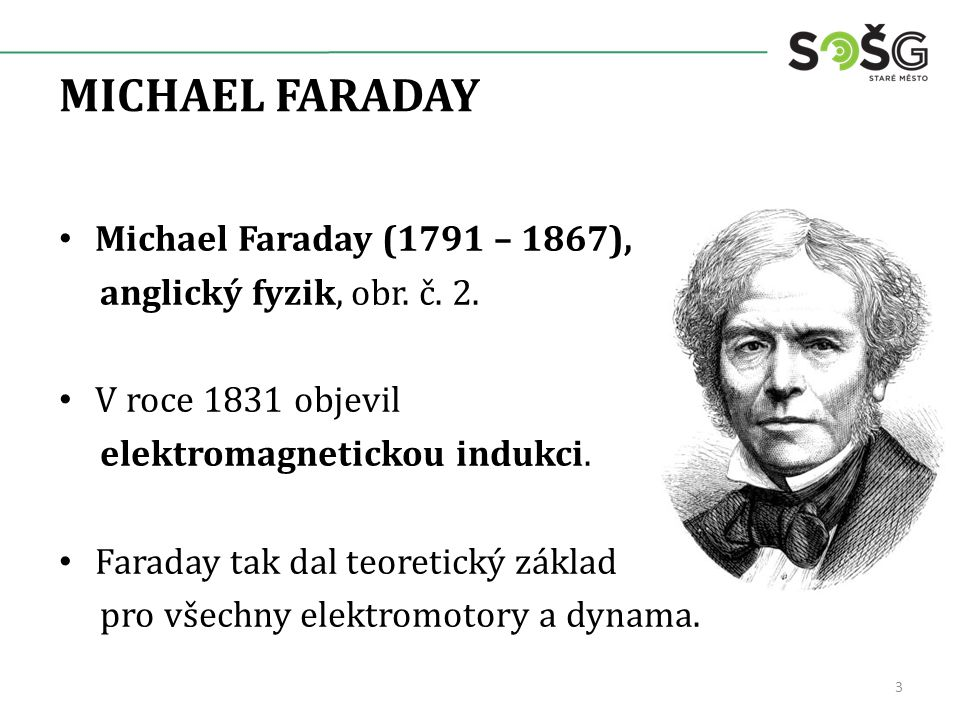 MICHAEL FARADAY Michael Faraday (1791 – 1867), anglický fyzik, obr.