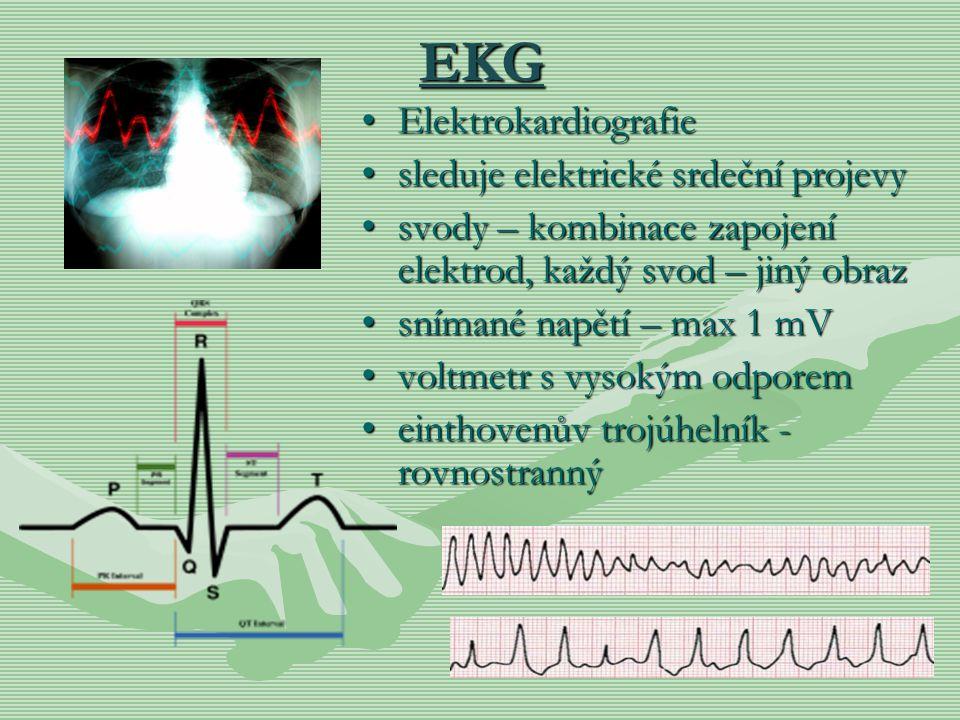 EKG Elektrokardiografie sleduje elektrické srdeční projevy svody – kombinace zapojení elektrod, každý svod – jiný obraz snímané napětí – max 1 mV volt