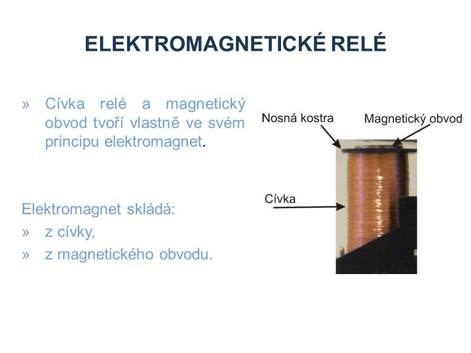 ELEKTROMAGNETICKÉ RELÉ »Cívka relé a magnetický obvod tvoří vlastně ve svém principu elektromagnet.