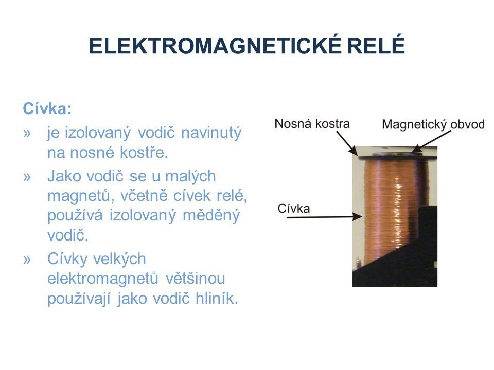 ELEKTROMAGNETICKÉ RELÉ Magnetický obvod »cívky je tvořen magneticky měkkým materiálem, »společně s kotvou tvoří magnetický obvod.