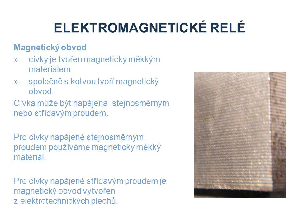 ELEKTROMAGNETICKÉ RELÉ Kotva elektromagnetického relé »je pohyblivá část magnetického obvodu relé.