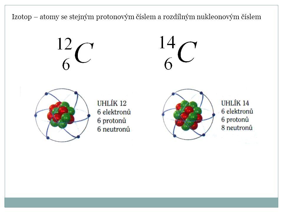 Jaderné reakce Při jaderných reakcích se mohou přeměňovat jádra jednoho nuklidu na jádra jiných nuklidů.