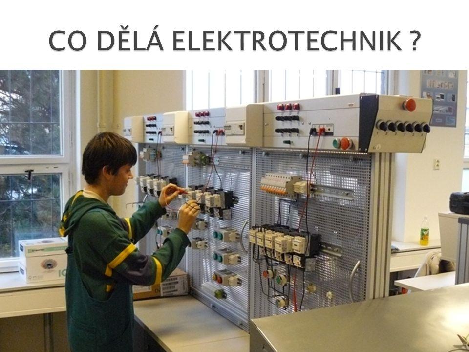  Zajišťuje správnou funkci elektrických zařízení, zjišťuje a odstraňuje závady a poruchy.