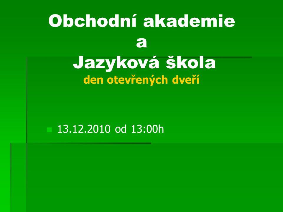  Čtvrtek - 18.11.2010 14:00 – 17:00 hodin  Středa - 12.01.