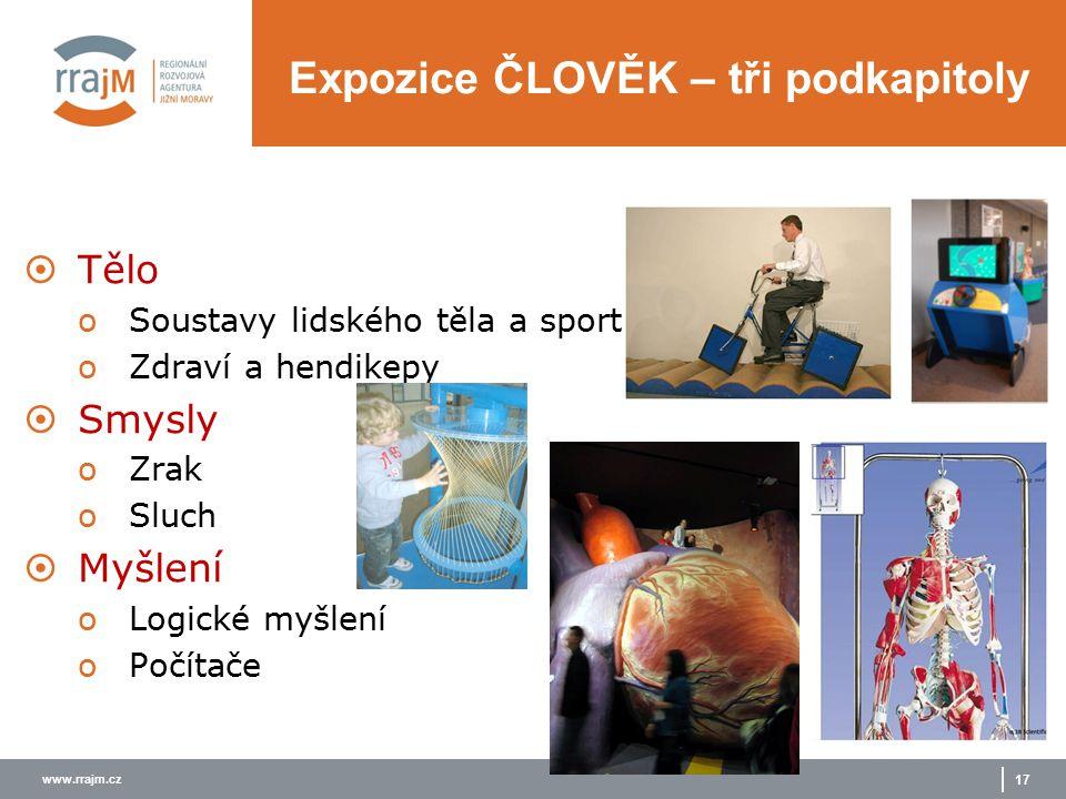 www.rrajm.cz 17 Expozice ČLOVĚK – tři podkapitoly  Tělo oSoustavy lidského těla a sport oZdraví a hendikepy  Smysly oZrak oSluch  Myšlení oLogické myšlení oPočítače