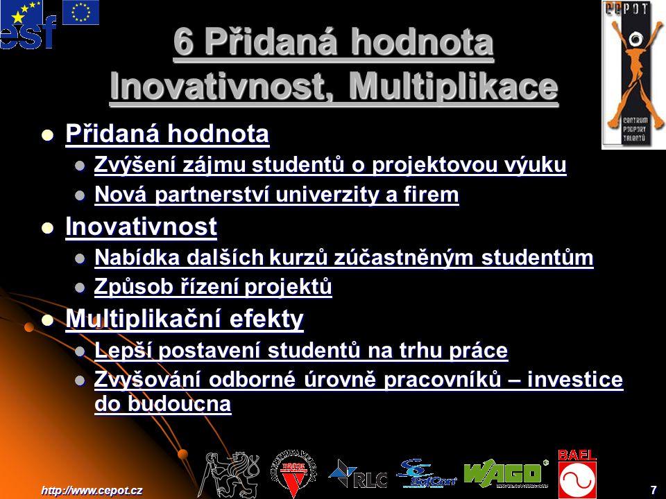 8http://www.cepot.cz 7 Udržitelnost činností Synergie a návaznost projektů Udržitelnost činností projektu.