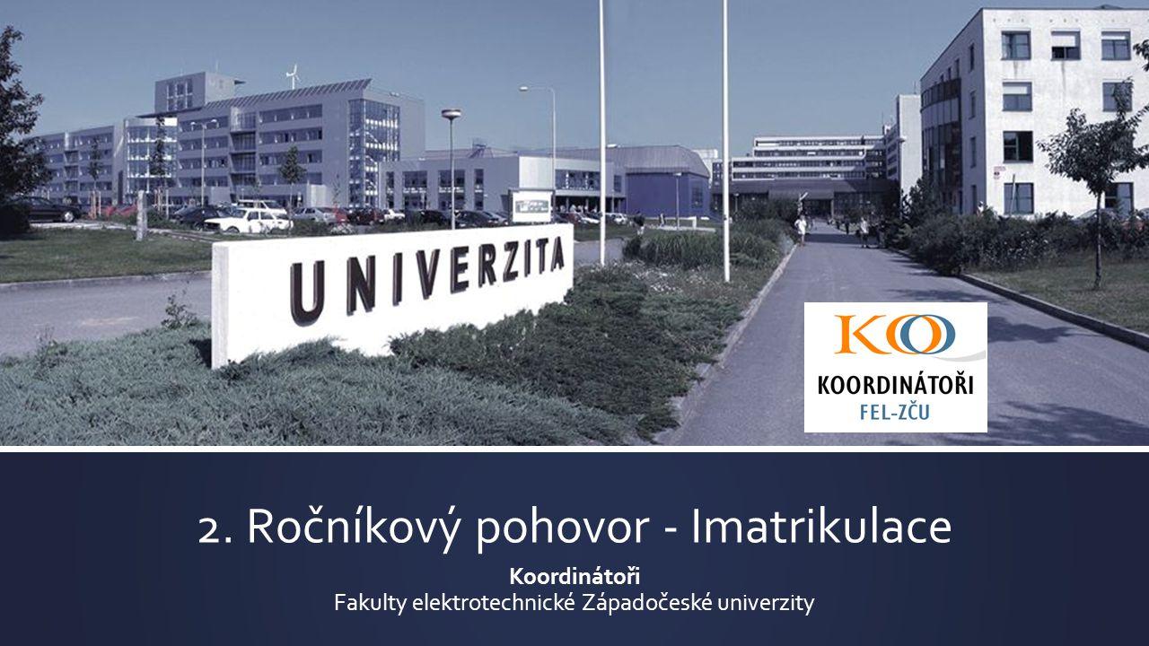 2. Ročníkový pohovor - Imatrikulace Koordinátoři Fakulty elektrotechnické Západočeské univerzity
