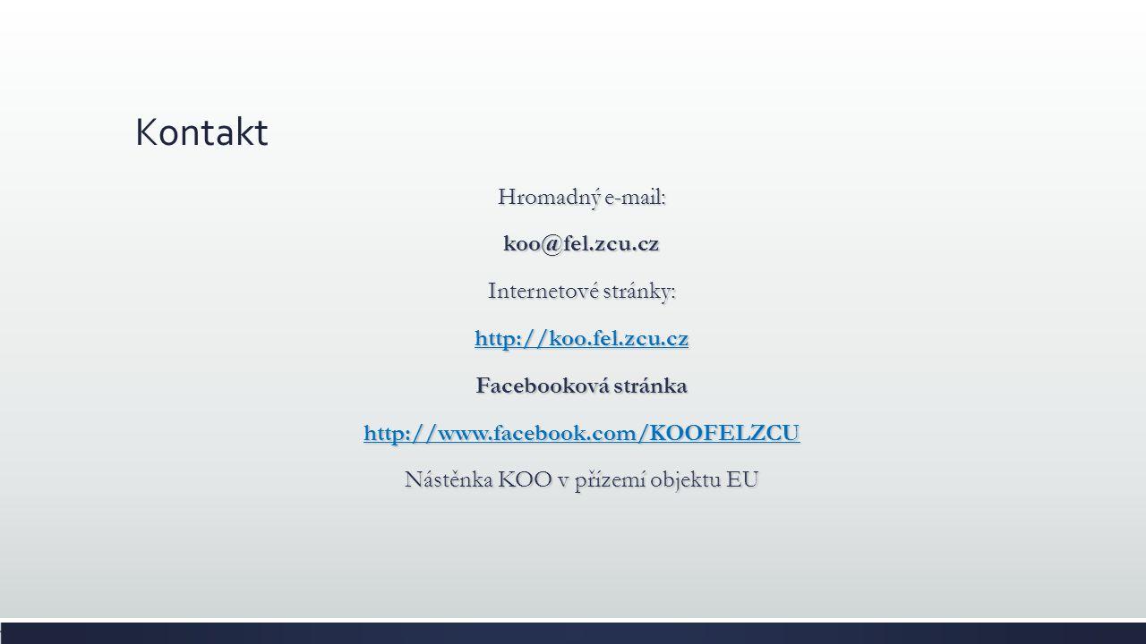 Kontakt Hromadný e-mail: koo@fel.zcu.cz Internetové stránky: http://koo.fel.zcu.cz Facebooková stránka http://www.facebook.com/KOOFELZCU Nástěnka KOO v přízemí objektu EU
