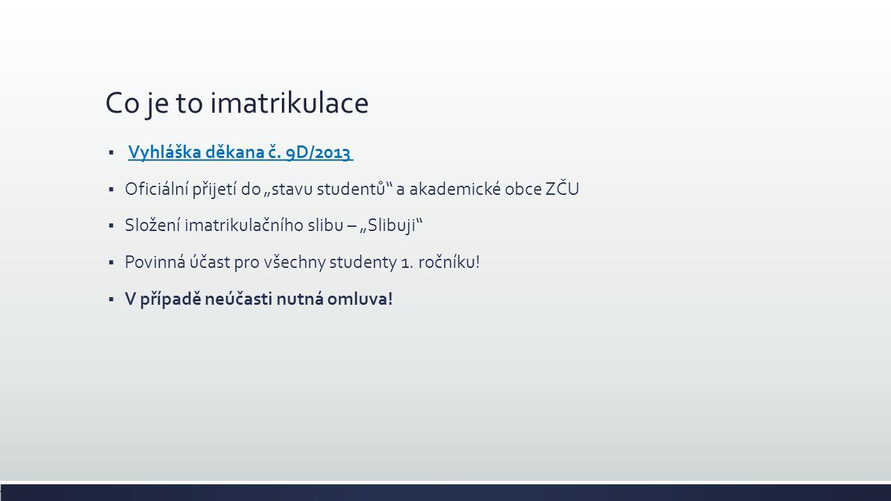 Co je to imatrikulace  Vyhláška děkana č. 9D/2013Vyhláška děkana č.