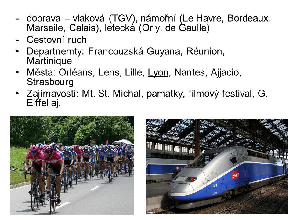 -doprava – vlaková (TGV), námořní (Le Havre, Bordeaux, Marseile, Calais), letecká (Orly, de Gaulle) -Cestovní ruch Departnemty: Francouzská Guyana, Ré
