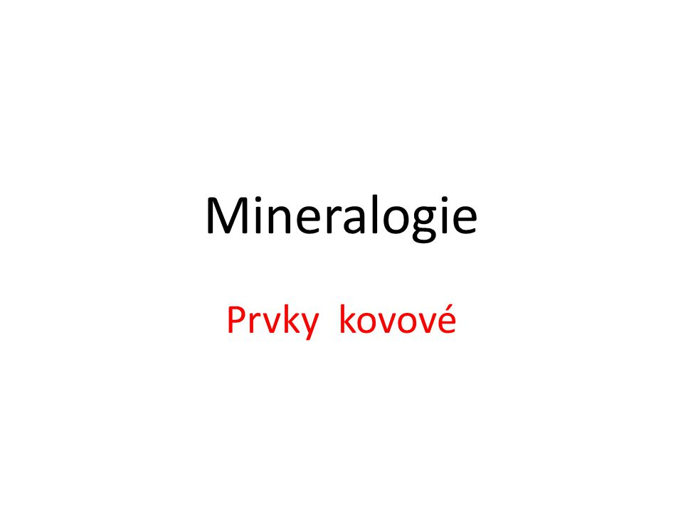 Mineralogie Prvky kovové
