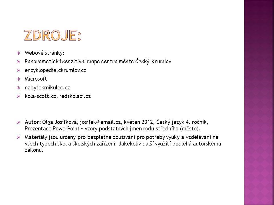  Webové stránky:  Panoramatická senzitivní mapa centra města Český Krumlov  encyklopedie.ckrumlov.cz  Microsoft  nabytekmikulec.cz  kola-scott.c