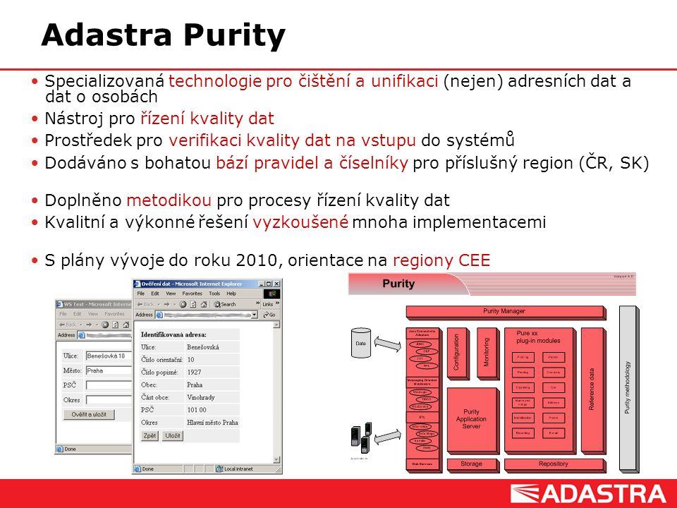 Customer Intelligence Solutions Adastra Purity Specializovaná technologie pro čištění a unifikaci (nejen) adresních dat a dat o osobách Nástroj pro ří