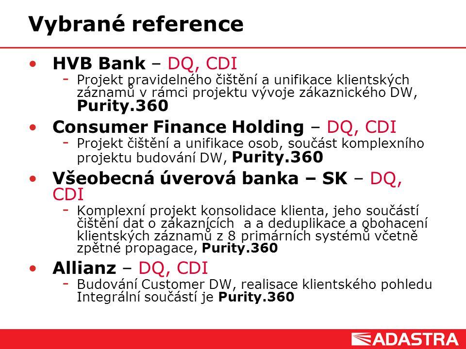 Customer Intelligence Solutions Vybrané reference HVB Bank – DQ, CDI  Projekt pravidelného čištění a unifikace klientských záznamů v rámci projektu v