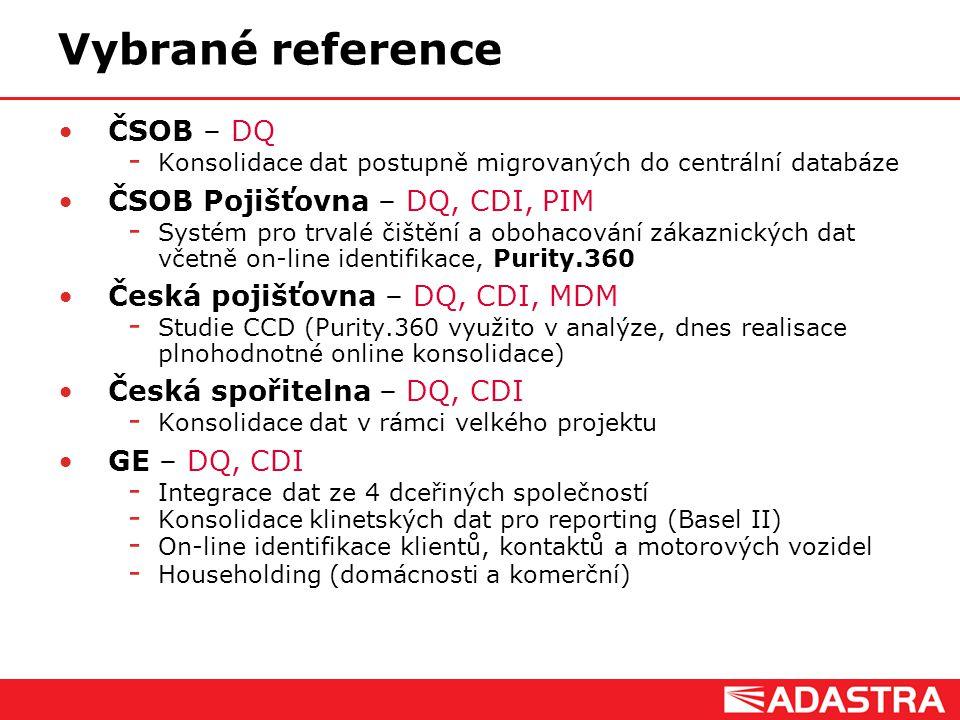 Customer Intelligence Solutions Vybrané reference ČSOB – DQ  Konsolidace dat postupně migrovaných do centrální databáze ČSOB Pojišťovna – DQ, CDI, PI
