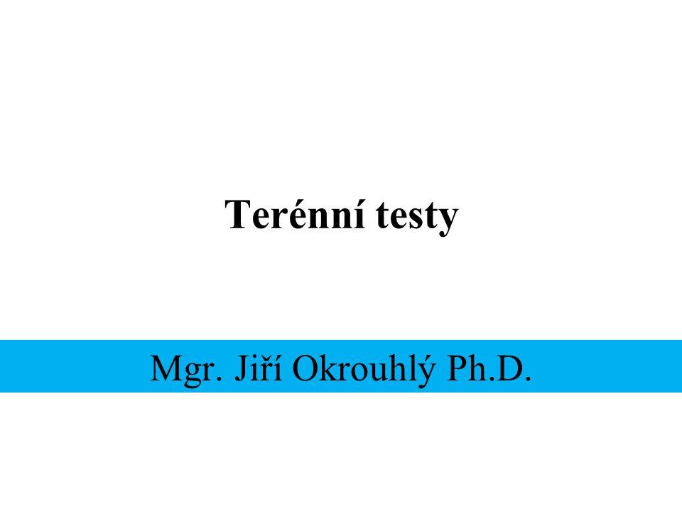 Terénní testy 1.Chodecký test 2.Člunkový běh (Leger's test) 3.Cooperův test 4.Maximální zátěžové testy