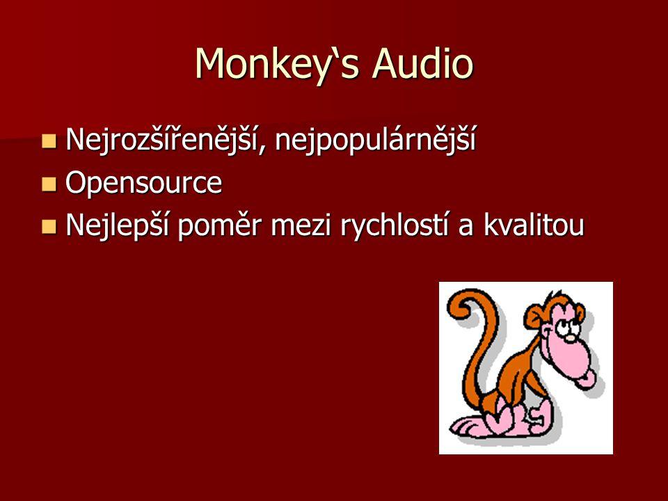 Monkey's Audio Nejrozšířenější, nejpopulárnější Nejrozšířenější, nejpopulárnější Opensource Opensource Nejlepší poměr mezi rychlostí a kvalitou Nejlepší poměr mezi rychlostí a kvalitou