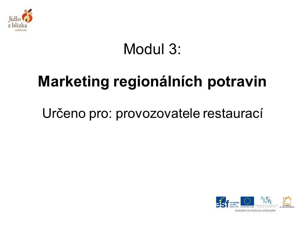 Modul 3: Marketing regionálních potravin Určeno pro: provozovatele restaurací