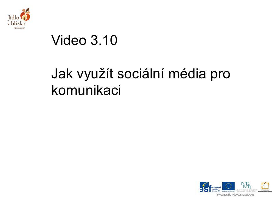 Video 3.10 Jak využít sociální média pro komunikaci