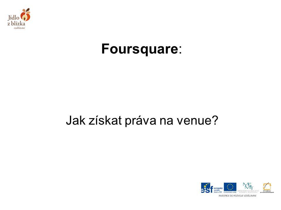 Foursquare: Jak získat práva na venue