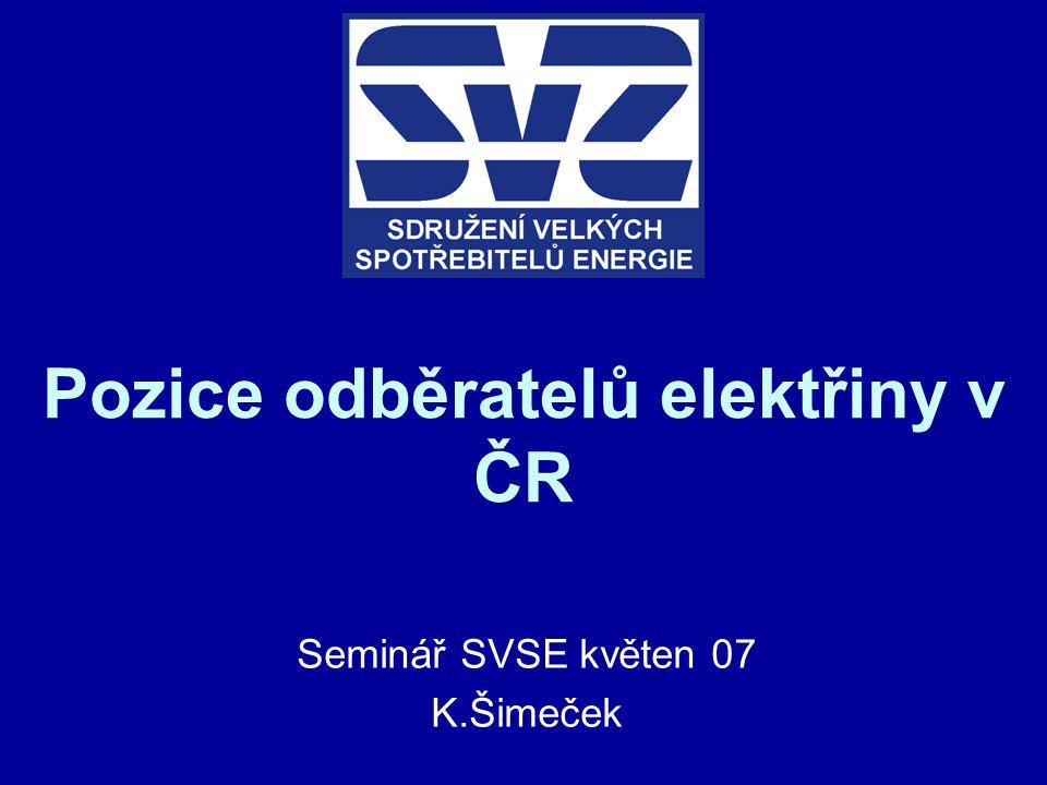 Pozice odběratelů elektřiny v ČR Seminář SVSE květen 07 K.Šimeček