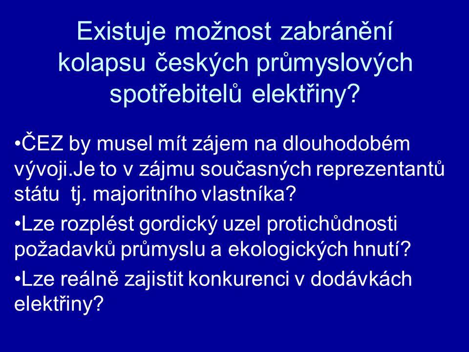 Existuje možnost zabránění kolapsu českých průmyslových spotřebitelů elektřiny.
