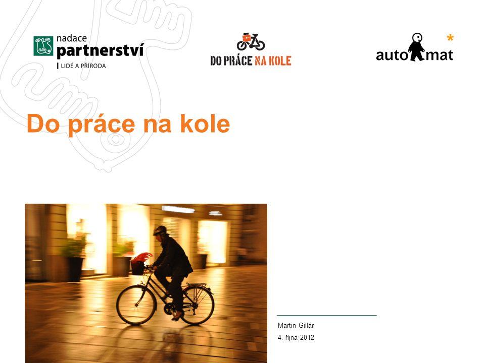 Martin Gillár 4. října 2012 Do práce na kole