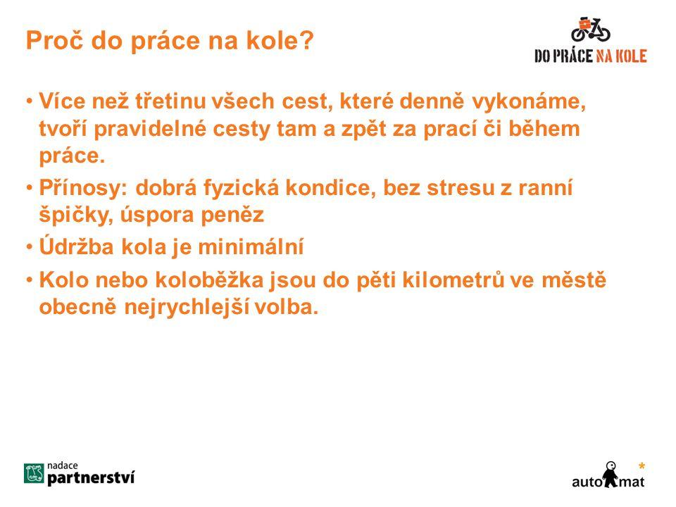 Do práce na kole v ČR 2011 – Praha (Auto*Mat), Pardubice 2012 – Praha (Auto*Mat), Pardubice, Brno (Nadace Partnerství), Liberec (Cyklisté Liberecka) 2013 - Praha (Auto*Mat), Pardubice, Brno (Nadace Partnerství), Liberec (Cyklisté Liberecka)…?.