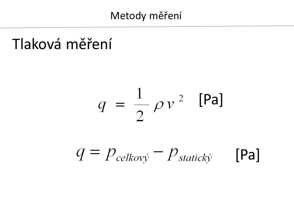 Metody měření Tlaková měření [Pa]