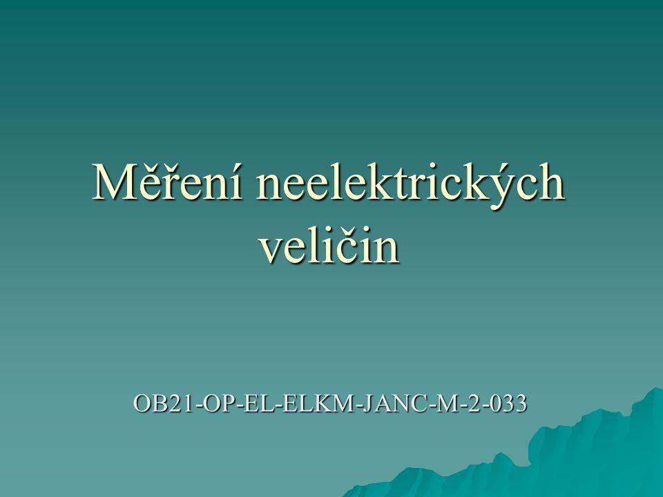 Měření neelektrických veličin OB21-OP-EL-ELKM-JANC-M-2-033