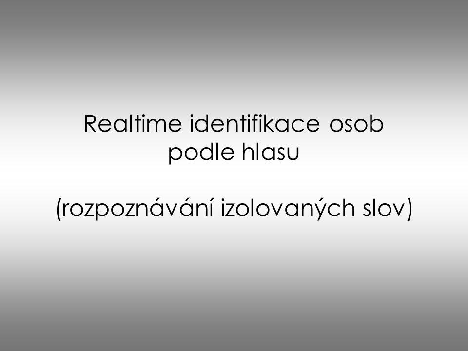 Realtime identifikace osob podle hlasu (rozpoznávání izolovaných slov)