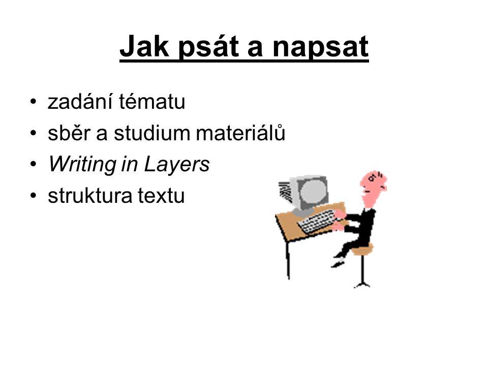 Jak psát a napsat zadání tématu sběr a studium materiálů Writing in Layers struktura textu