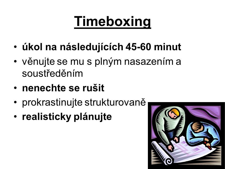 Timeboxing úkol na následujících 45-60 minut věnujte se mu s plným nasazením a soustředěním nenechte se rušit prokrastinujte strukturovaně realisticky plánujte