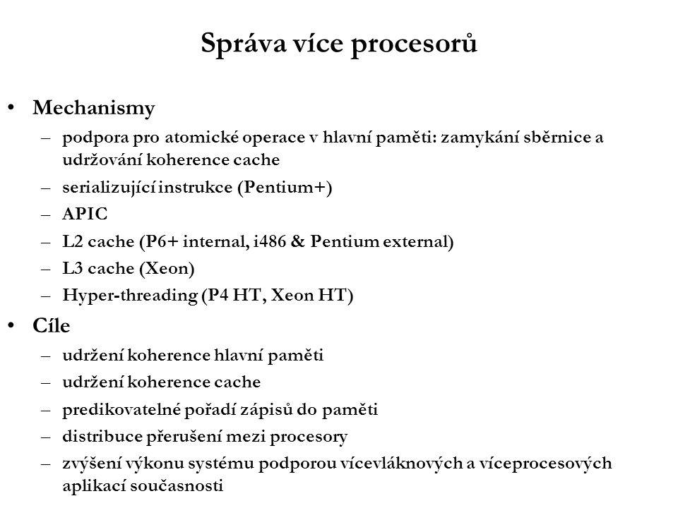 Serializující instrukce CPU dokončí všechny změny příznaků, registrů a paměti Vyčistí všechny bufferované W Pentium+ Privilegované –MOV CRx, MOV DRx, WRMSR, INVD, INVLPG, WBINVD, LGDT, LIDT, LTR Neprivilegované serializující –CPUID, IRET, RSM Neprivilegované instrukce pro paměťové pořadí –SFENCE, LFENCE, MFENCE