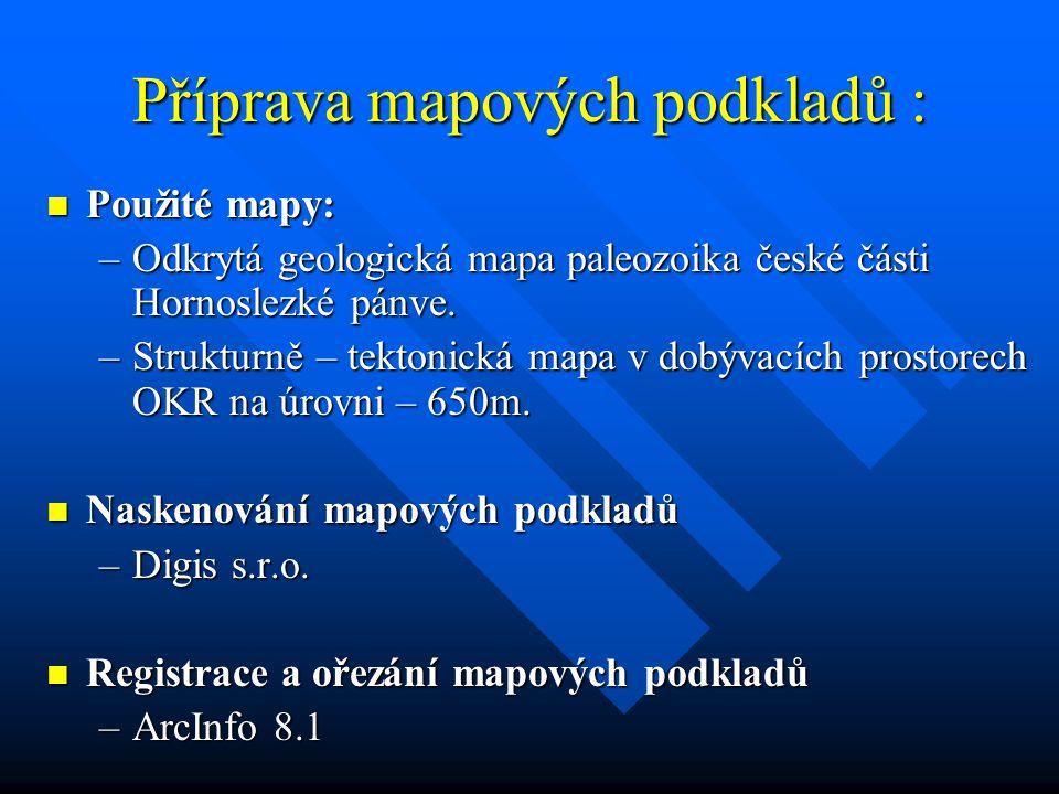 Příprava mapových podkladů : Použité mapy: Použité mapy: –Odkrytá geologická mapa paleozoika české části Hornoslezké pánve.