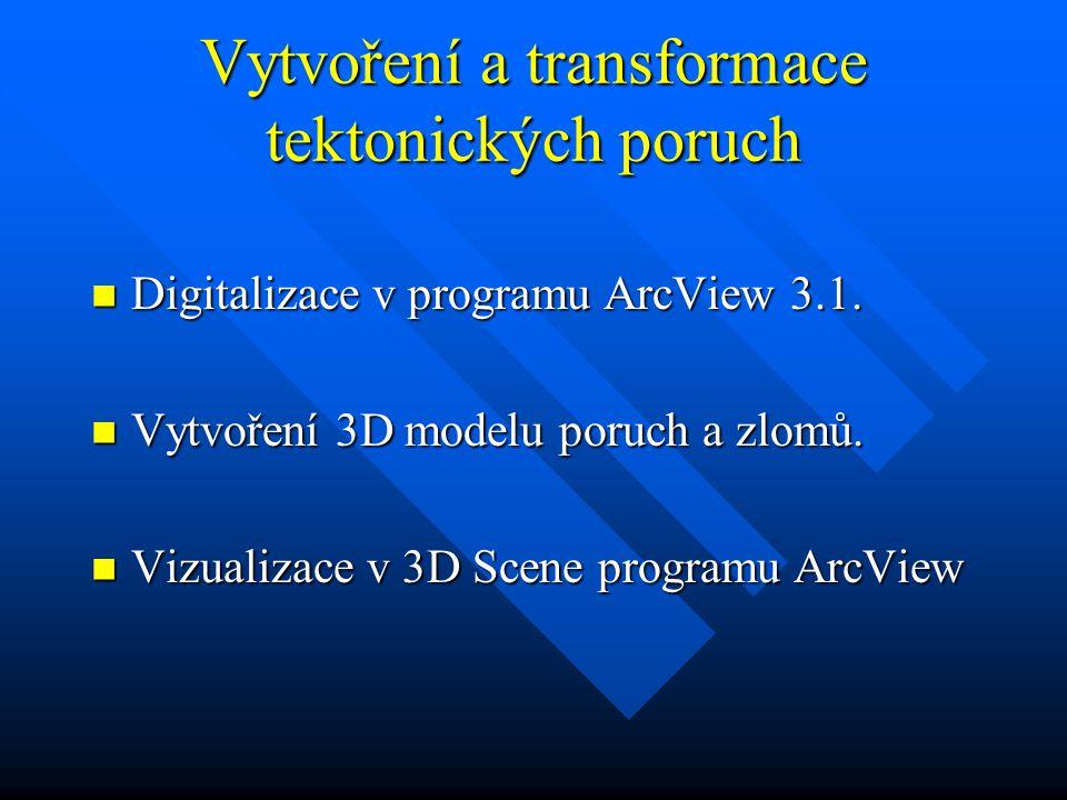 Vytvoření a transformace tektonických poruch Digitalizace v programu ArcView 3.1.