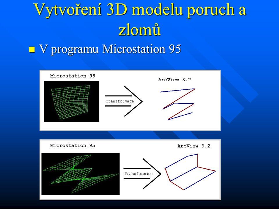 Vytvoření 3D modelu poruch a zlomů V programu Microstation 95 V programu Microstation 95
